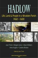 Hadlow: Life, Land & People in a wealden Parish 1460-1600