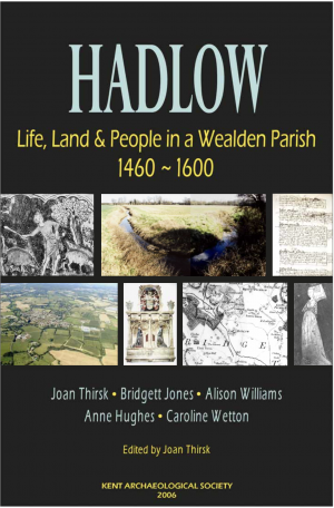 Hadlow -  Life, Land & People in a Wealden Parish 1460 -1600